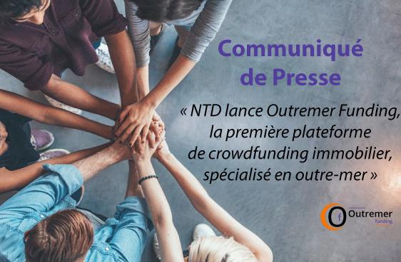 NTD lance Outremer Funding, la première plateforme de crowdfunding immobilier spécialisée en outre-mer