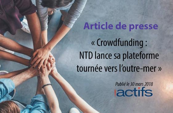 Crowdfunding : NTD lance sa plateforme tournée vers l'outre-mer