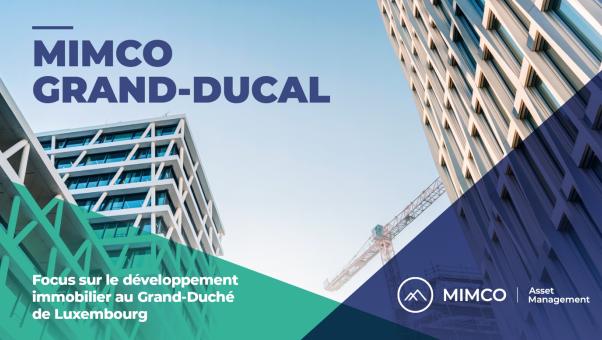 MIMCO AM lance « MIMCO Grand-Ducal » dédié au développement immobilier au Luxembourg