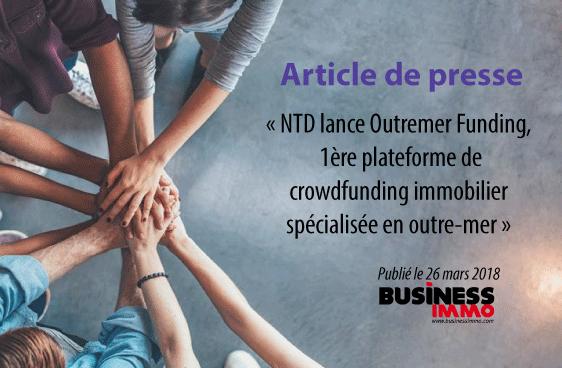 NTD lance Outremer Funding, 1ère plateforme de crowdfunding immobilier spécialisée en outre-mer
