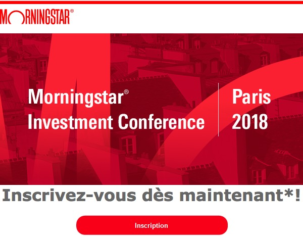 L'inscription à la 9ème édition de la Morningstar Investment Conference