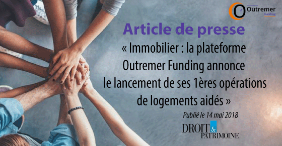 Immobilier : Outremer Funding lance ses premiers projets