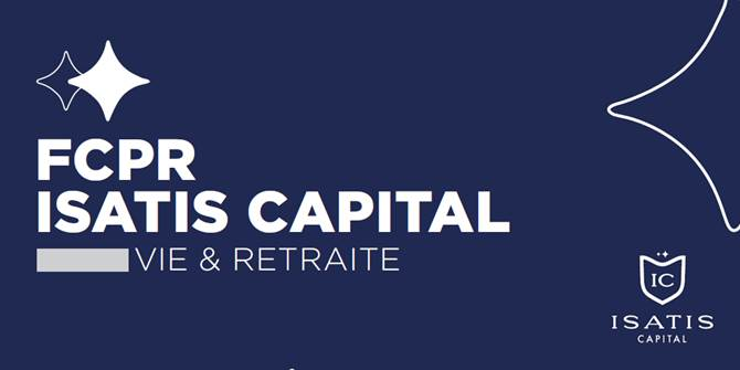 Private Equity : le FCPR Isatis Capital Vie & Retraite fête son 1er anniversaire