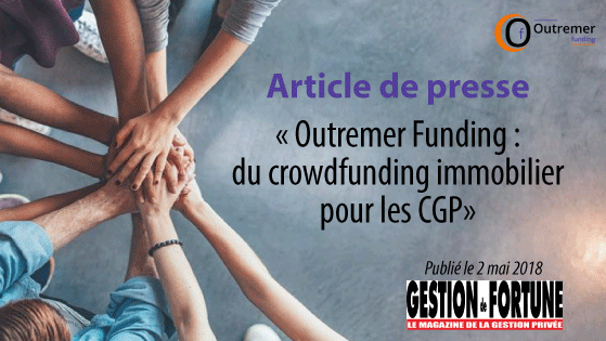 Outremer Funding : du crowdfunding immobilier pour les CGP